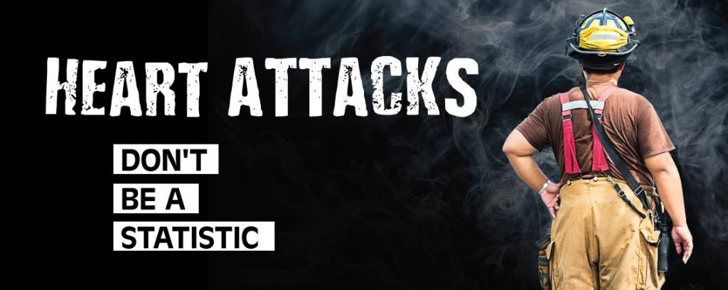 Heart attacks are a real risk to those in emergency services.